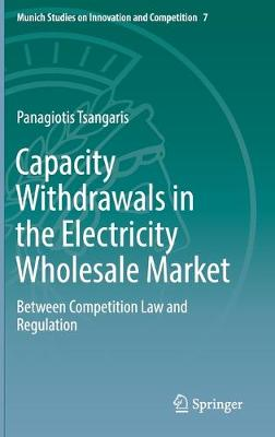Capacity Withdrawals in the Electricity Wholesale Market: Between Competition Law and Regulation
