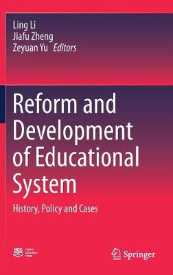 Reform and Development of Educational System: History, Policy and Cases