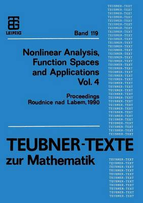 Nonlinear Analysis, Function Spaces and Applications Vol. 4: Proceedings of the Spring School Held in Roudnice Nad Labem 1990
