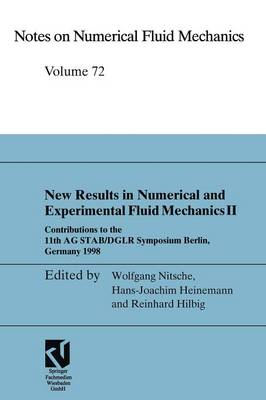 New Results in Numerical and Experimental Fluid Mechanics: Contributions to the 11th Ag STAB/DGLR Symposium Berlin, Germany 1998