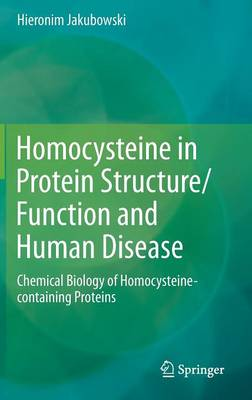Homocysteine in Protein Structure/Function and Human Disease: Chemical Biology of Homocysteine-containing Proteins