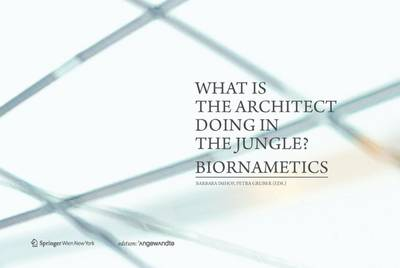 What is the Architect Doing in the Jungle? Biornametics.