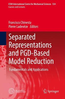 Separated Representations and PGD-Based Model Reduction: Fundamentals and Applications