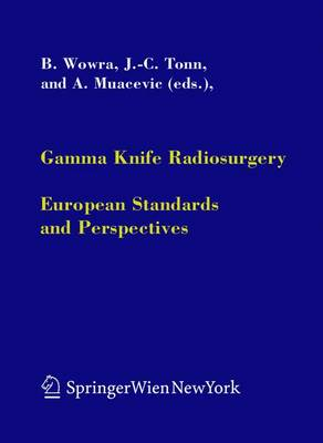 Gamma Knife Radiosurgery: European Standards and Perspectives