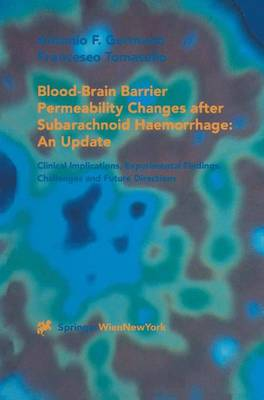 Blood-Brain Barrier Permeability Changes after Subarachnoid Haemorrhage: An Update: Clinical Implications, Experimental Findings, Challenges and Future Directions