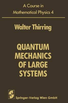 A A Course in Mathematical Physics: Volume 4: A Course in Mathematical Physics Quantum Mechanics of Large Systems