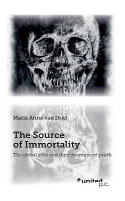 The Source of Immortality: The Global Elite and Their Fountain of Youth