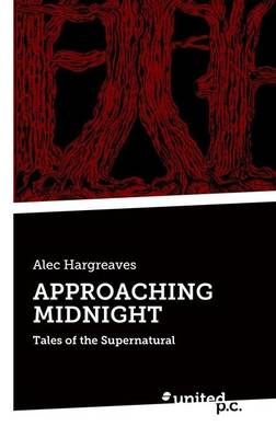 Approaching Midnight: Tales of the Supernatural