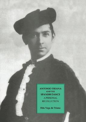 Antonio Triana and the Spanish Dance: A Personal Recollection