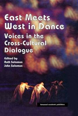 East Meets West in Dance: Voices in the Cross-Cultural Dialogue