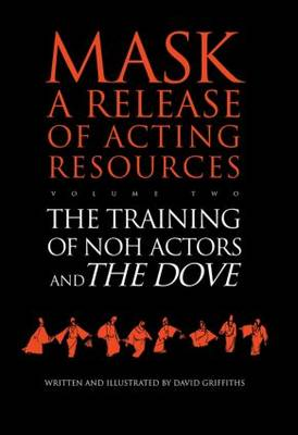 The Training of Noh Actors and the Dove: Release of Acting Resources: v.2