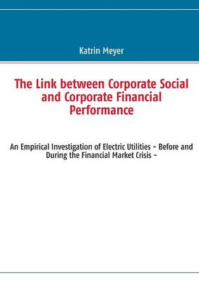 The Link Between Corporate Social and Corporate Financial Performance