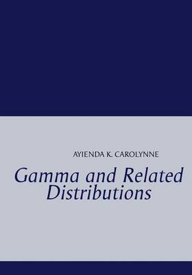 Gamma and Related Distributions