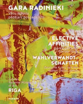 Elective Affinities: German Art Since the Late 1960s