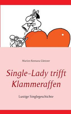 Single-Lady Trifft Klammeraffen
