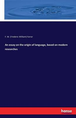An Essay on the Origin of Language, Based on Modern Researches