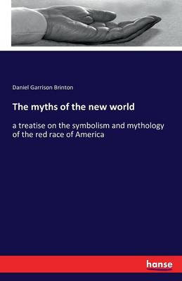 The Myths of the New World