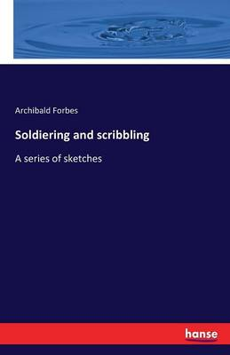 Soldiering and Scribbling
