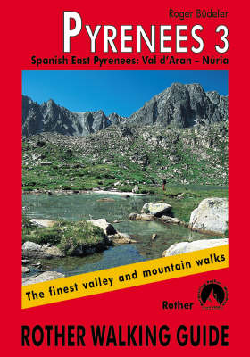 Pyrenees: The Finest Valley and Mountain Walks - ROTH.E4828: v. 3: Spanish East Pyrenees