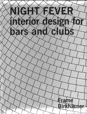 Night Fever: Interior Design for Bars and Clubs