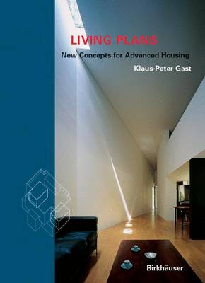 Living Plans: New Directions in Advanced Housing