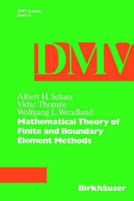 Mathematical Theory of Finite and Boundary Element Methods
