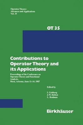 Contributions to Operator Theory and its Applications: Proceedings of the Conference on Operator Theory and Functional Analysis, Mesa, Arizona, June 11-14, 1987