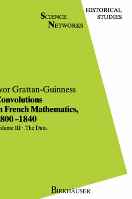 Convolutions in French Mathematics, 1800-1840: From the Calculus and Mechanics to Mathematical Analysis and Mathematical Physics: v. 2