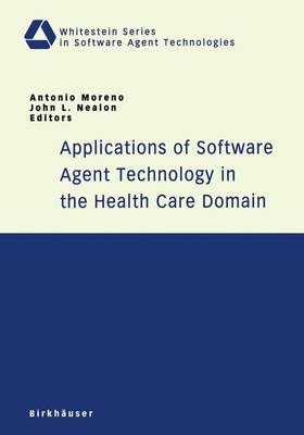 Applications of Software Agent Technology in the Health Care Domain