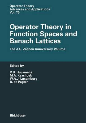 Operator Theory in Function Spaces and Banach Lattices: Essays dedicated to A.C. Zaanen on the occasion of his 80th birthday