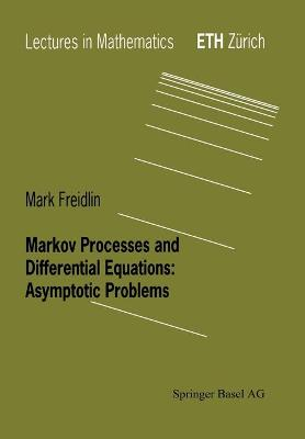 Markov Processes and Differential Equations: Asymptotic Problems