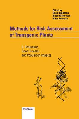 Methods for Risk Assessment of Transgenic Plants: II. Pollination, Gene-Transfer and Population Impacts