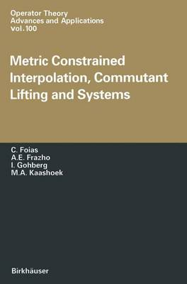 Metric Constrained Interpolation, Commutant Lifting and Systems