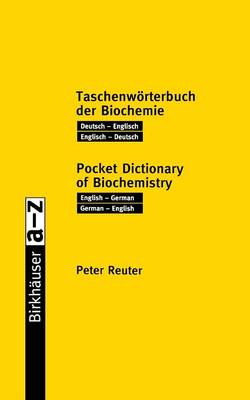 Taschenworterbuch der Biochemie / Pocket Dictionary of Biochemistry: Deutsch - Englisch Englisch - Deutsch / English - German German - English