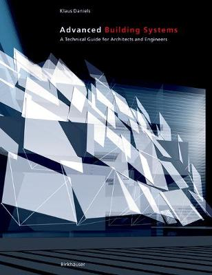 Advanced Building Systems: A Technical Guide for Architects and Engineers