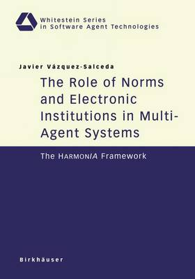 The Role of Norms and Electronic Institutions in Multi-Agent Systems: The HarmonIA Framework