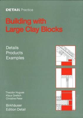 Building with Large Clay Blocks: Details, Products, Examples