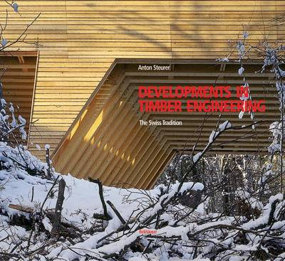 Developments in Timber Engineering: The Swiss Contribution