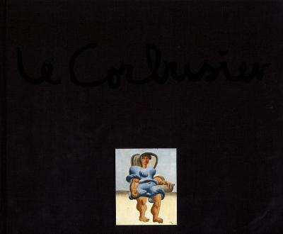 Le Corbusier - the Artist: Works from the Heidi Weber Collection