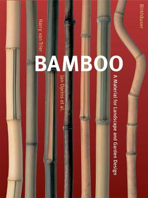 Bamboo: A Material for Landscape and Garden Design