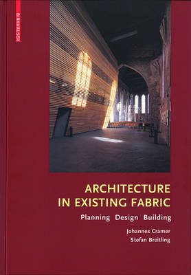 Architecture in Existing Fabric: Planning, Design, Building