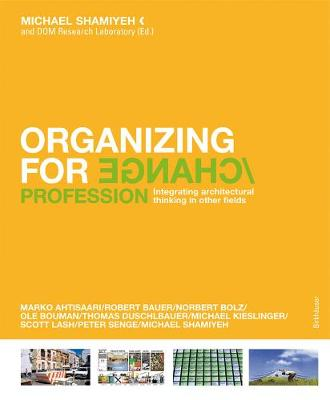 Organizing for Change: Integrating Architectural Thinking in Other Fields