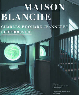 Maison Blanche - Charles-Edouard Jeanneret, Le Corbusier: History and Restoration of the Villa Jeanneret-Perret 1912-2005