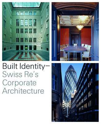 Built Identity: Swiss Re s Corporate Architecture