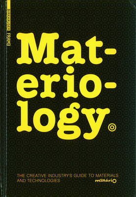 Materiology: The Creative Industry S Guide to Materials and Technologies
