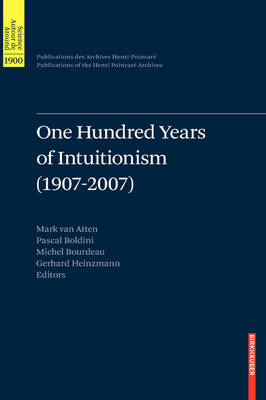 One Hundred Years of Intuitionism (1907-2007): The Cerisy Conference