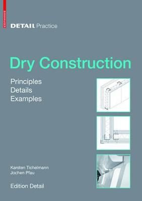 Dry Construction: Principles, Details, Examples