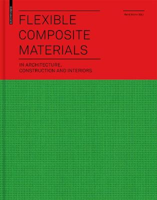 Flexible Composite Materials: in Architecture, Construction and Interiors
