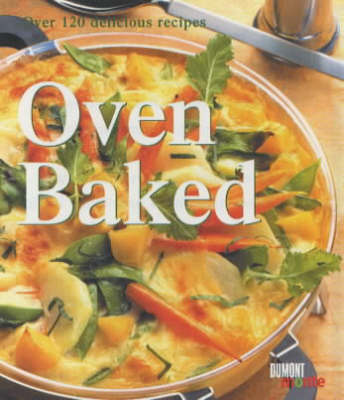 Oven Baked: over 120 Delicious Recipes