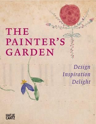The Painter's Garden: Impressions from Durer to Monet